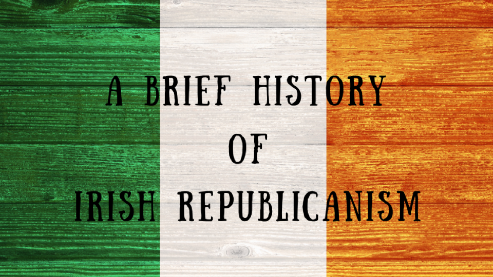 a-brief-history-of-irish-republicanism