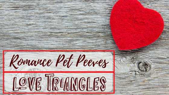romance-pet-peeves-love-triangles