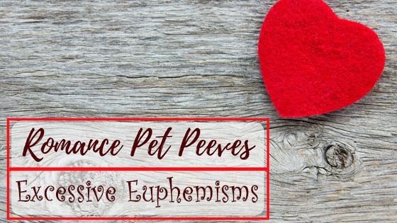 Romance Pet Peeves - Excessive Euphemisms