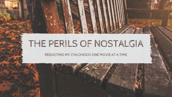 The Perils of Nostalgia (1)