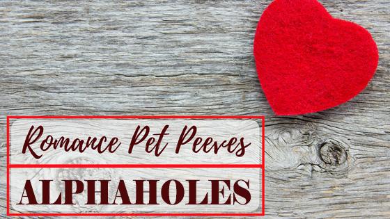 Romance Pet Peeves - Alphaholes.png